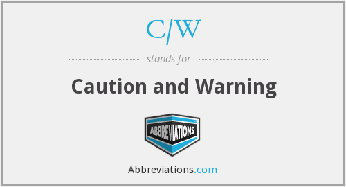 C/W - Caution and Warning