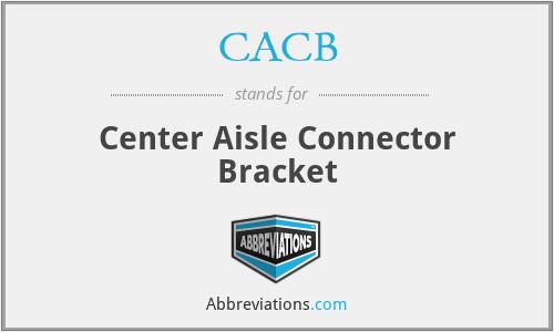 CACB - Center Aisle Connector Bracket