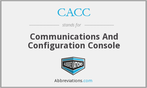 CACC - Communications And Configuration Console