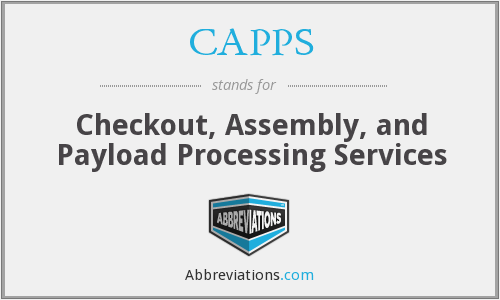 CAPPS - Checkout, Assembly, and Payload Processing Services