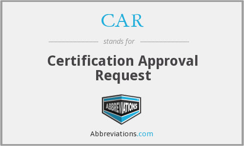 CAR - Certification Approval Request