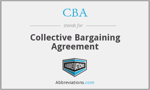 CBA - Collective Bargaining Agreement