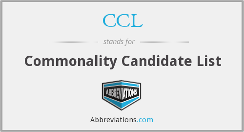 CCL - Commonality Candidate List