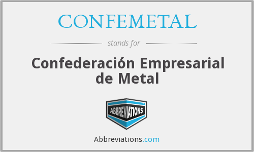 CONFEMETAL - Confederación Empresarial de Metal
