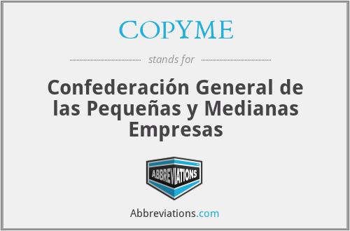 COPYME - Confederación General de las Pequeñas y Medianas Empresas
