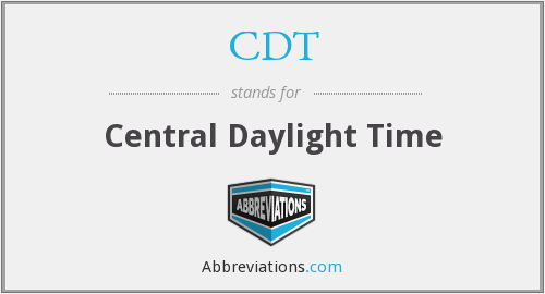 CDT - Central Daylight Time
