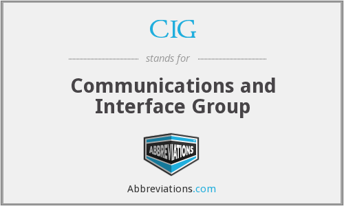 CIG - Communications and Interface Group