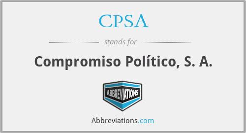 CPSA - Compromiso Político, S. A.