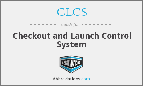CLCS - Checkout and Launch Control System