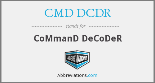 What does CMD DCDR stand for?