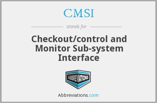 CMSI - Checkout/control and Monitor Sub-system Interface