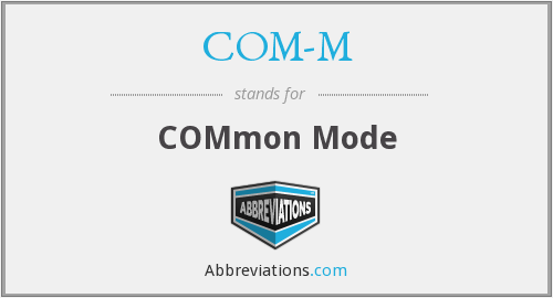 What does COM-M stand for?