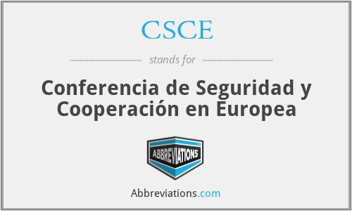 CSCE - Conferencia de Seguridad y Cooperación en Europea
