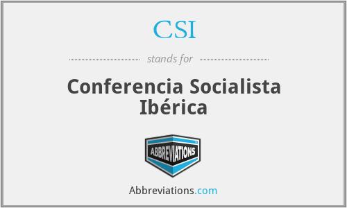 CSI - Conferencia Socialista Ibérica