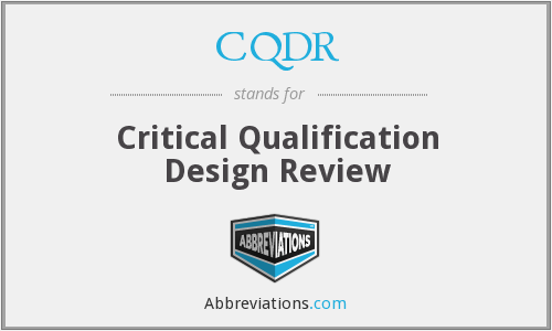 CQDR - Critical Qualification Design Review
