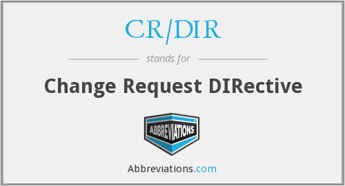 What does CR/DIR stand for?