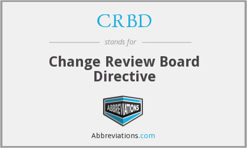CRBD - Change Review Board Directive