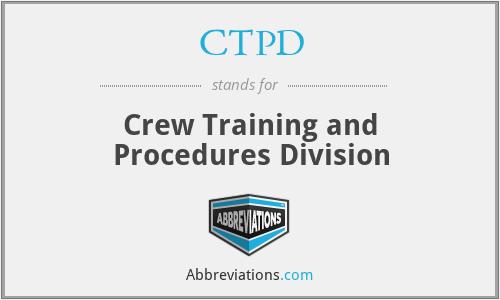 CTPD - Crew Training and Procedures Division