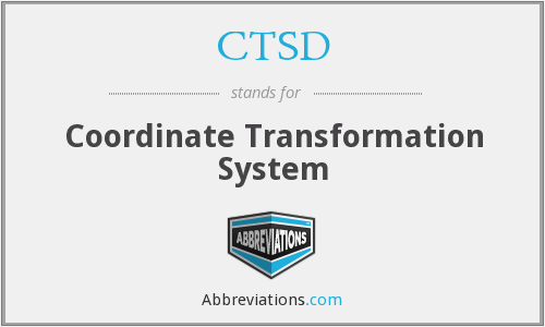 CTSD - Coordinate Transformation System