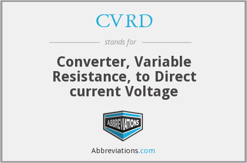 CVRD - Converter, Variable Resistance, to Direct current Voltage