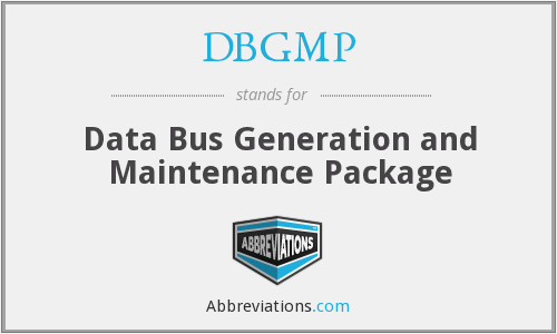 DBGMP - Data Bus Generation and Maintenance Package