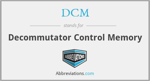 DCM - Decommutator Control Memory