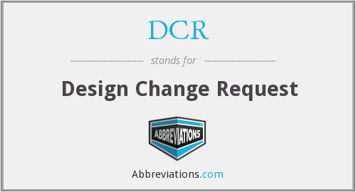 DCR - Design Change Request