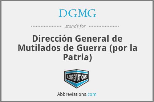 DGMG - Dirección General de Mutilados de Guerra (por la Patria)