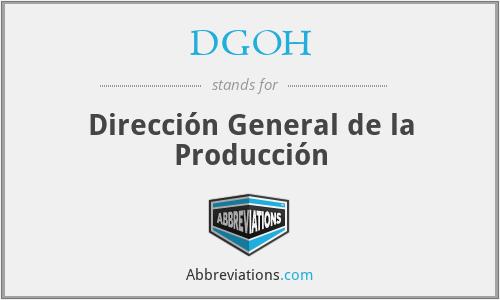 DGOH - Dirección General de la Producción