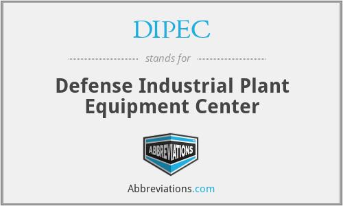 DIPEC - Defense Industrial Plant Equipment Center