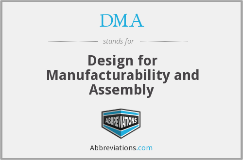 DMA - Design for Manufacturability and Assembly