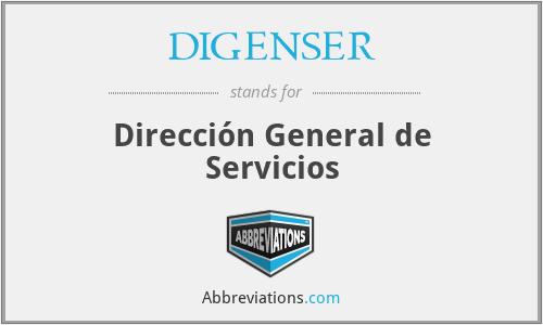 DIGENSER - Dirección General de Servicios