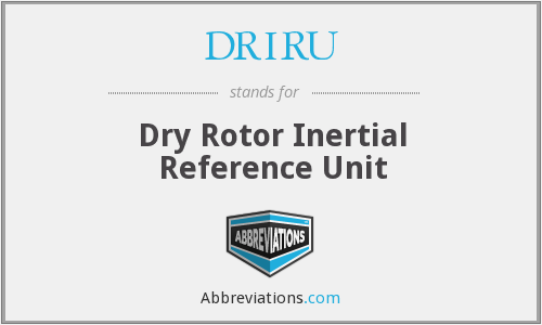 What does DRIRU stand for?
