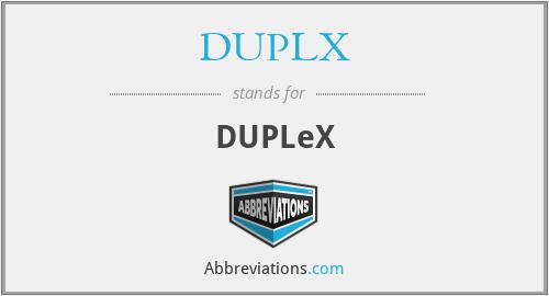 DUPLX - DUPLeX