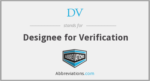 DV - Designee for Verification