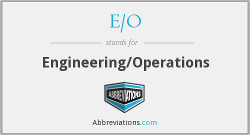 What does E/O stand for?