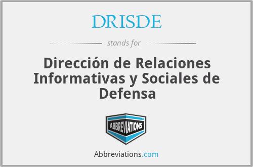 DRISDE - Dirección de Relaciones Informativas y Sociales de Defensa
