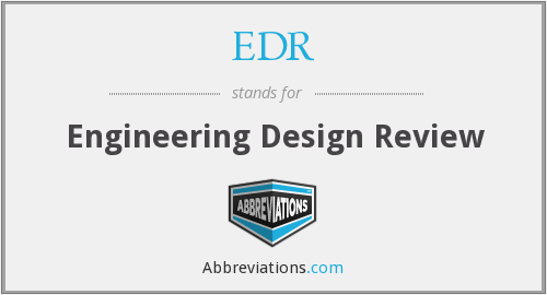 EDR - Engineering Design Review