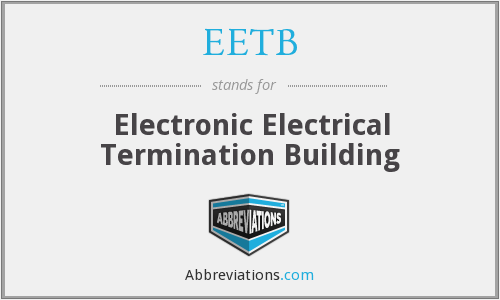 EETB - Electronic Electrical Termination Building