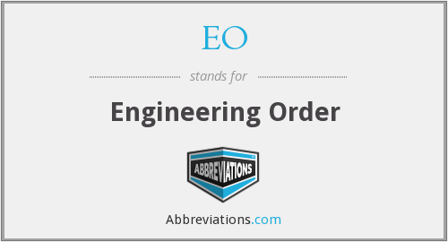 EO - Engineering Order