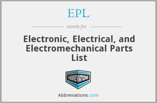 EPL - Electronic, Electrical, and Electromechanical Parts List