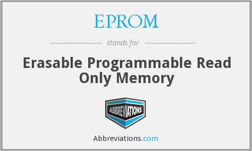 EPROM - Erasable Programmable Read Only Memory