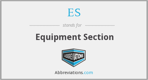 ES - Equipment Section