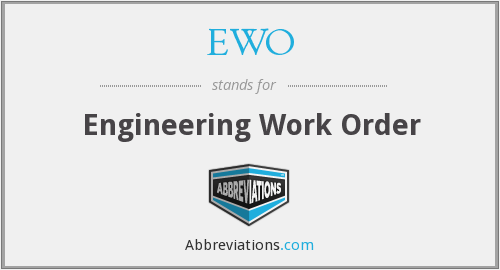 EWO - Engineering Work Order