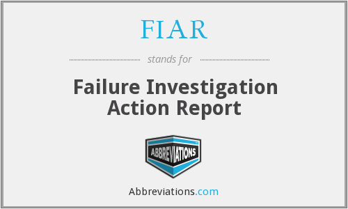 FIAR - Failure Investigation Action Report
