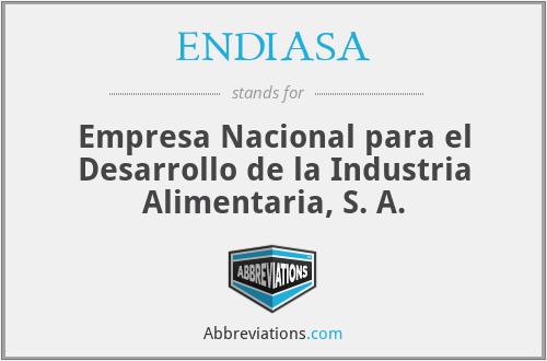 ENDIASA - Empresa Nacional para el Desarrollo de la Industria Alimentaria, S. A.