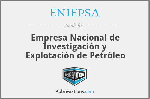 ENIEPSA - Empresa Nacional de Investigación y Explotación de Petróleo