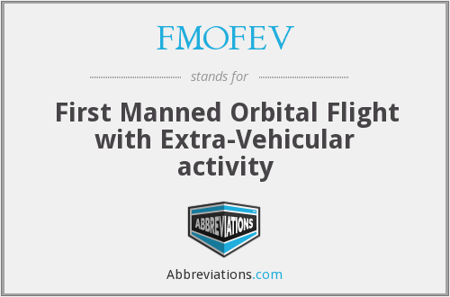 FMOFEV - First Manned Orbital Flight with Extra-Vehicular activity
