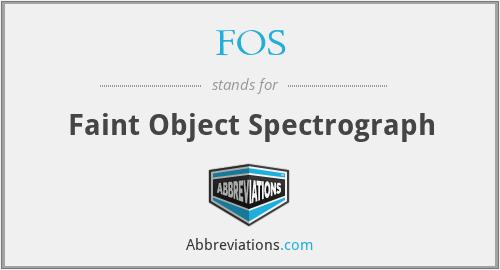 FOS - Faint Object Spectrograph