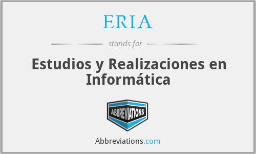 ERIA - Estudios y Realizaciones en Informática